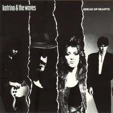 Katrina And The Waves Break Of Hearts
