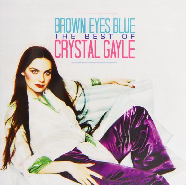 Gayle, Crystal Brown Eyes Blue: The Very Best Of Crystal Gayle