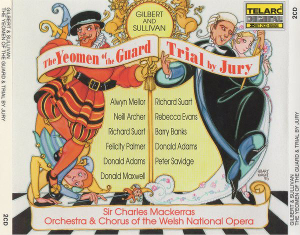 Gilbert And Sullivan - Sir Charles Mackerras, Orchestra & Chorus Of The Welsh National Opera The Yeomen Of The Guard / Trial By Jury