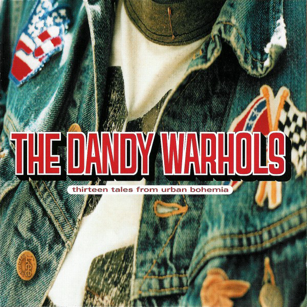 Dandy Warhols (The) Thirteen Tales From Urban Bohemia CD