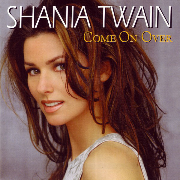 Twain, Shania Come On Over
