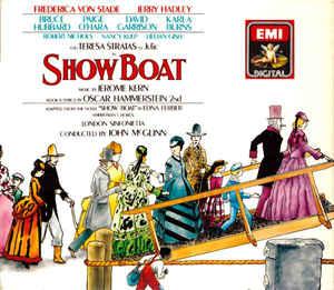 Kern - Frederica Von Stade, Jerry Hadley, Hubbard, O'Hara, Garrison, Burn, Nichols, Kulp, Gish, Teresa Stratas, Hammerstein, John McGlinn Show Boat