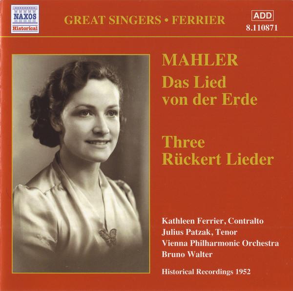 Mahler, Kathleen Ferrier, Julius Patzak, Vienna Philharmonic Orchestra, Bruno Walter Das Lied Von Der Erde / Three Rückert Lieder
