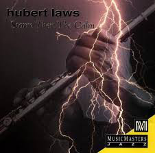 Laws, Hubert Storm Then The Calm