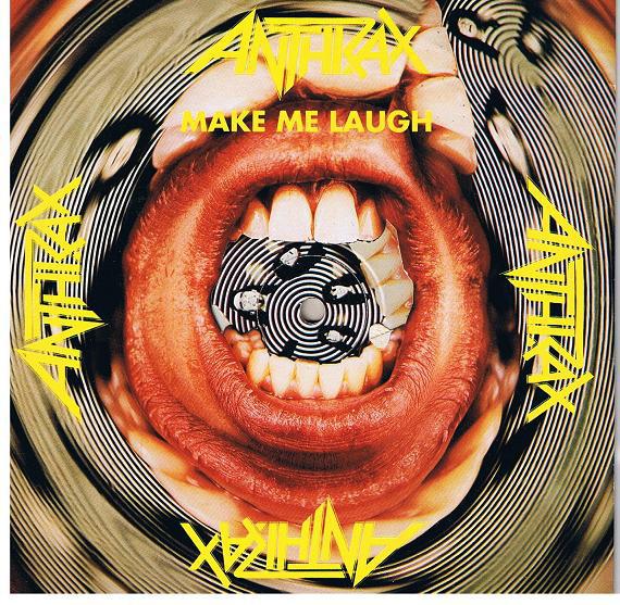 Anthrax Make Me Laugh
