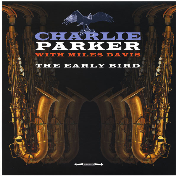 Parker, Charlie With Miles Davis The Early Bird