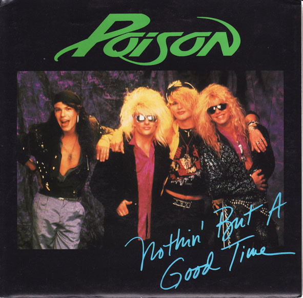 Poison Nothin But A Good Time