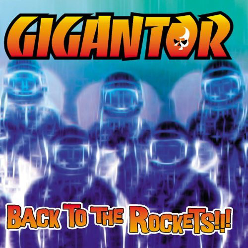 Gigantor Back To The Rockets CD