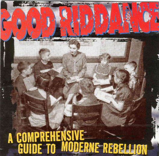 Good Riddance A Comprehensive Guide To Moderne Rebellion