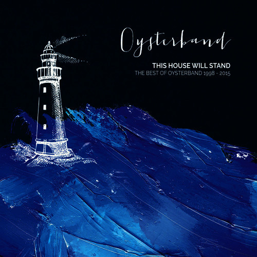 Oysterband This House Will Stand - The Best Of Oysterband 1998 - 2015