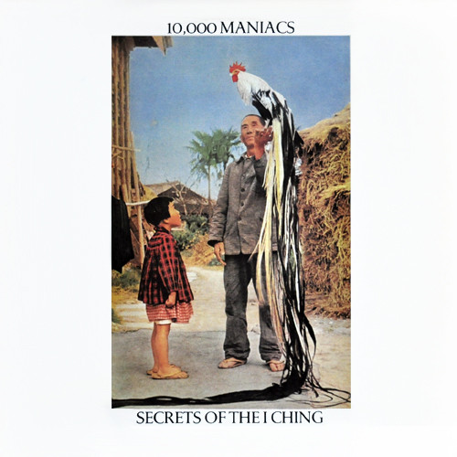 10,000 Maniacs Secrets Of The I Ching