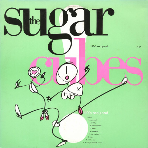 Sugar Cubes (The) Lifes Too Good