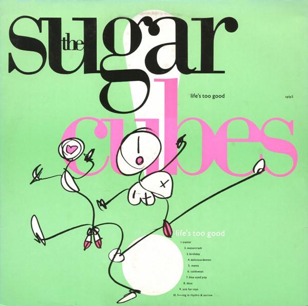 Sugar Cubes (The) Lifes Too Good Vinyl