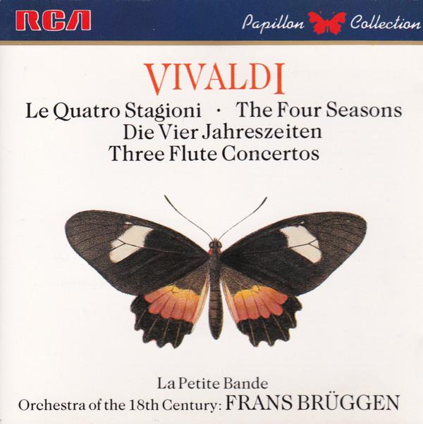 Vivaldi - La Petite Bande, Sigiswald Kuijken, Orchestra Of The 18th Century, Frans Brüggen Le Quatro Stagioni / Three Flute Concertos