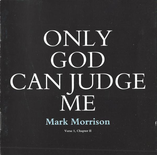 Morrison, Mark Only God Can Judge Me