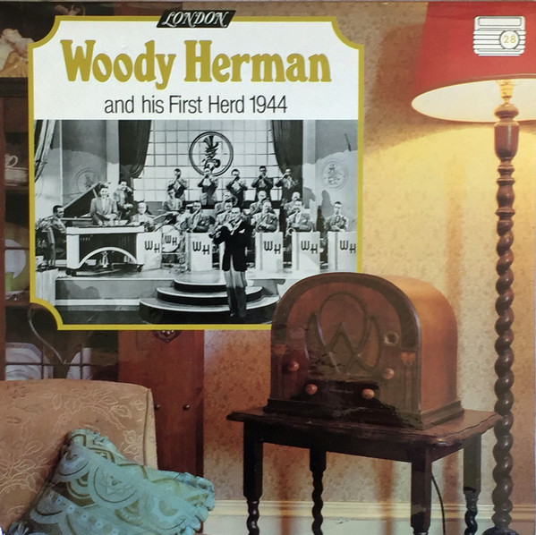 Herman, Woody Woody Herman And His First Herd 1944