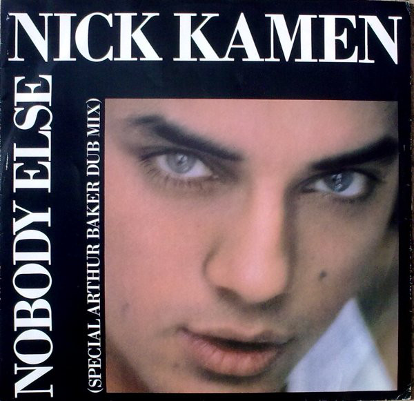 Kamen, Nick Nobody Else (Special Arthur Baker Dub Mix)