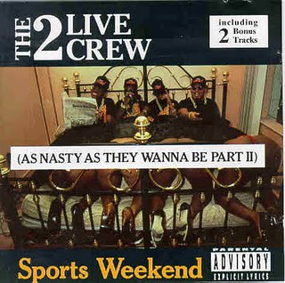 2 Live Crew (The) Sports Weekend (As Nasty As They Wanna Be Part II)