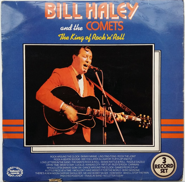 Bill Haley And The Comets The King Of Rock 'N' Roll
