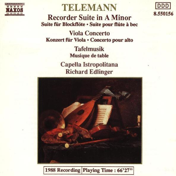 Telemann - Capella Istropolitana, Richard Edlinger Recorder Suite In A Minor - Viola Concerto - Tafelmusik