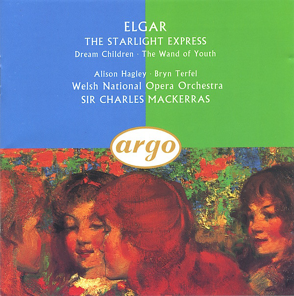 Elgar - Alison Hagley, Bryn Terfel, Welsh National Opera Orchestra, Sir Charles Mackerras The Starlight Express · Dream Children · The Wand Of Youth Vinyl