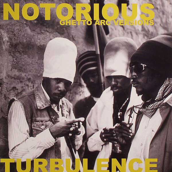 Turbulence Notorious (Ghetto Arc Versions) Vinyl