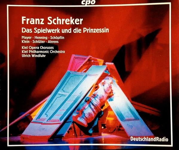 Schreker - Kiel Opera Chorus, Kiel Philharmonic Orchestra, Ulrich Windfuhr Das Spielwerk Und Die Prinzessin