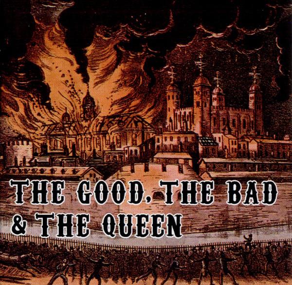 The Good, The Bad & The Queen The Good, The Bad & The Queen