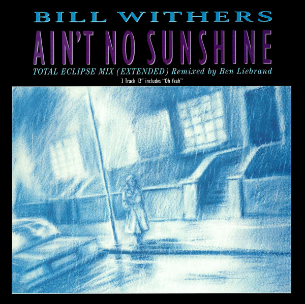 Withers, Bill Aint No Sunshine