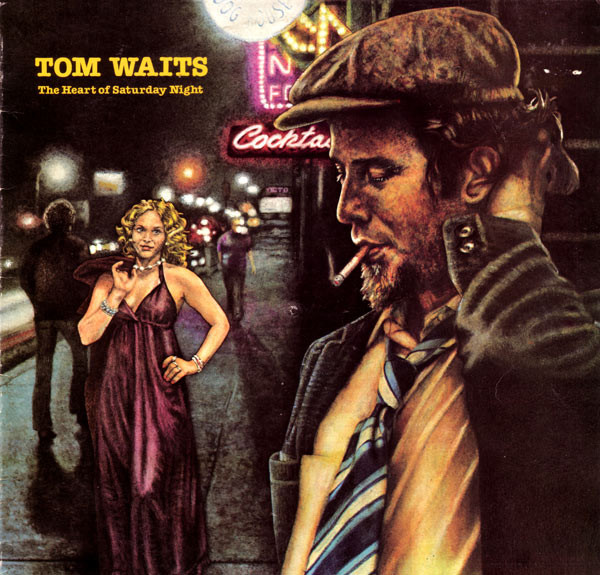 Waits, Tom The Heart Of Saturday Night