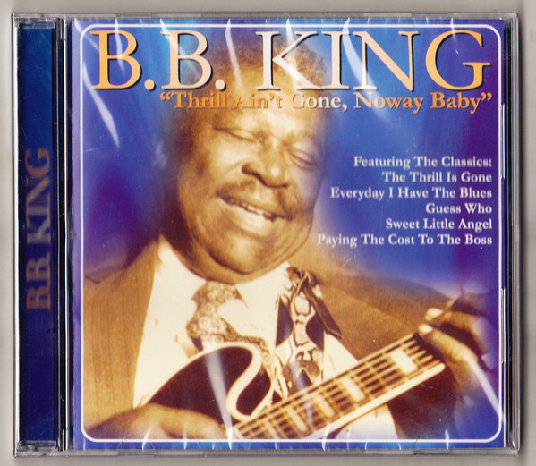 B.B. King Thrill Ain't Gone, Noway Baby CD