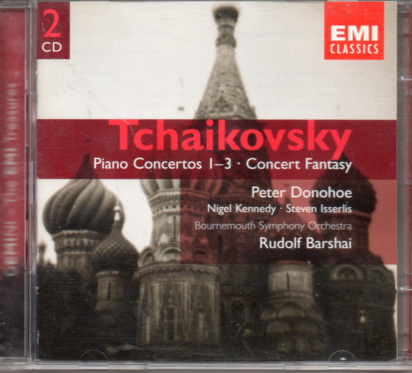Tchaikovsky - Peter Donohoe, Nigel Kennedy - Steven Isserlis, Bournemouth Symphony Orchestra, Rudolf Barshai Piano Concertos 1-3 / Concert Fantasy