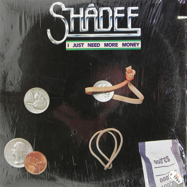 Shadee I Just Need More Money Vinyl
