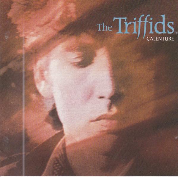The Triffids Calenture