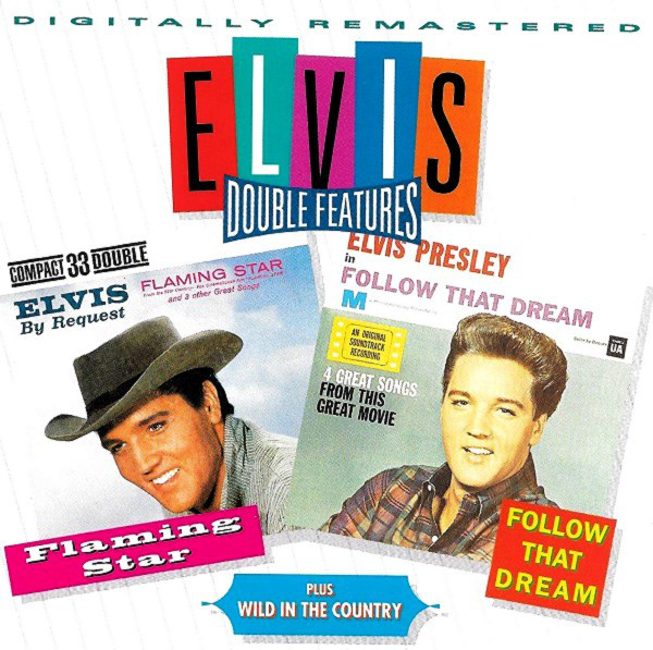 Presley, Elvis Flaming Star / Wild In The Country / Follow That Dream CD