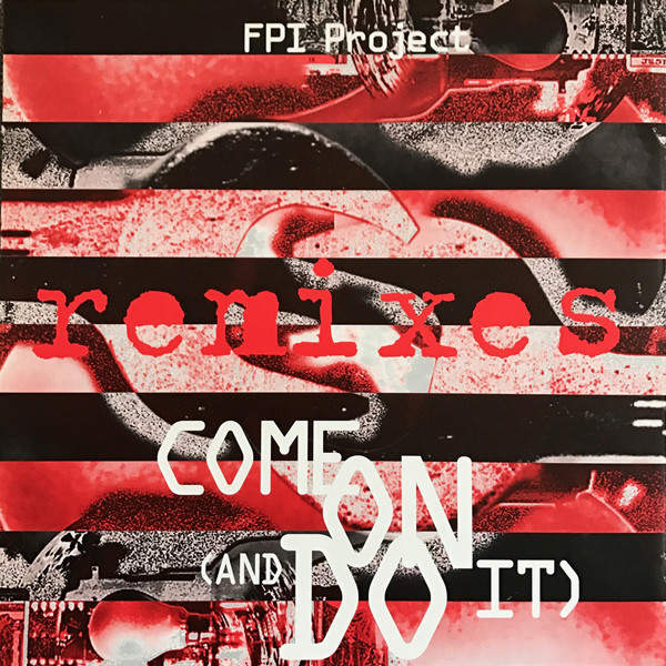 FPI Project Come On (And Do It) Remixes Vinyl