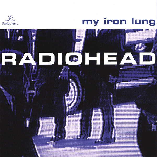 Radiohead My Iron Lung