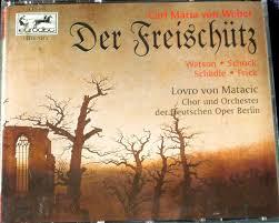 Weber - Orchester Der Deutschen Oper Berlin, Lovro Von Matacic, Claudio Nicolai, Fritz Ollendorff, Claire Watson, Lotte Schädle, Gottlob Frick, Rudolf Schock Die Freischutz