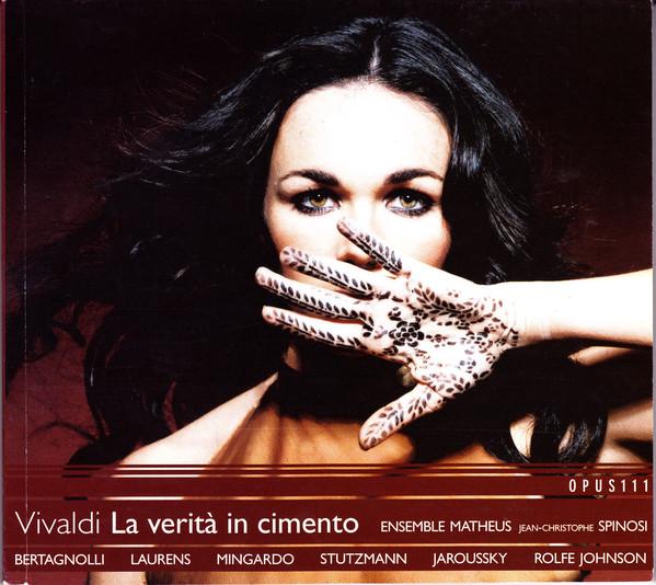 Vivaldi - Bertagnolli, Laurens, Mingardo, Stutzmann, Jaroussky, Rolfe Johnson, Spinosi La Verita In Cimento