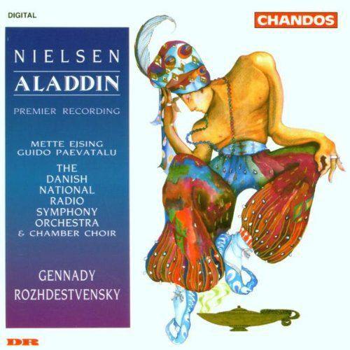 Nielsen - Mette Ejsing, Guido Paevatalu, The Danish National Radio Symphony Orchestra & Chamber Choir, Gennady Rozhdestvensky Aladdin