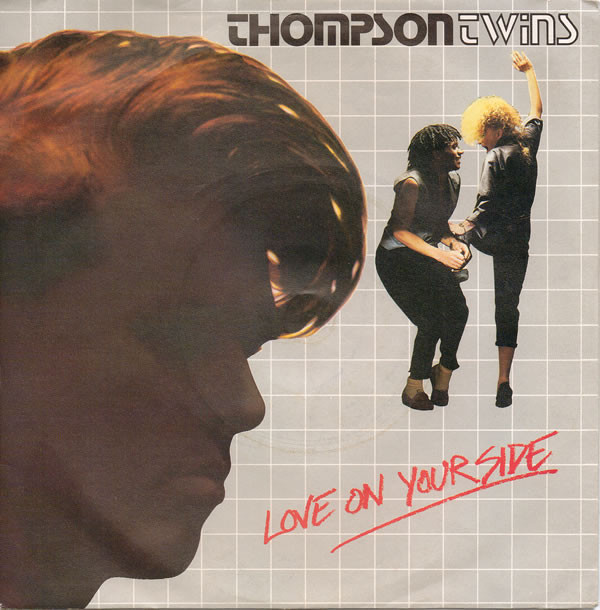 Thompson Twins Love On Your Side