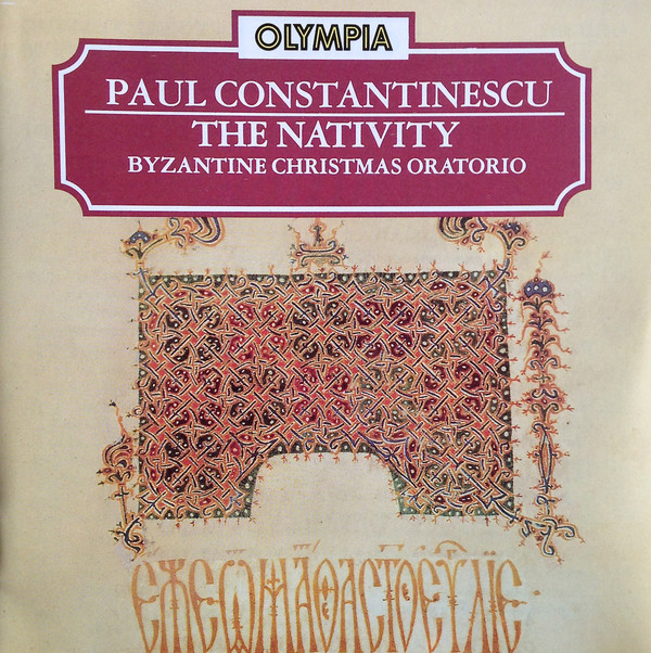 Constantinescu, Paul The Nativity (Byzantine Christmas Oratorio)