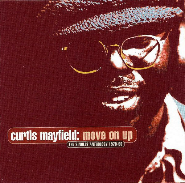 Mayfield, Curtis Move On Up (The Singles Anthology 1970-90)