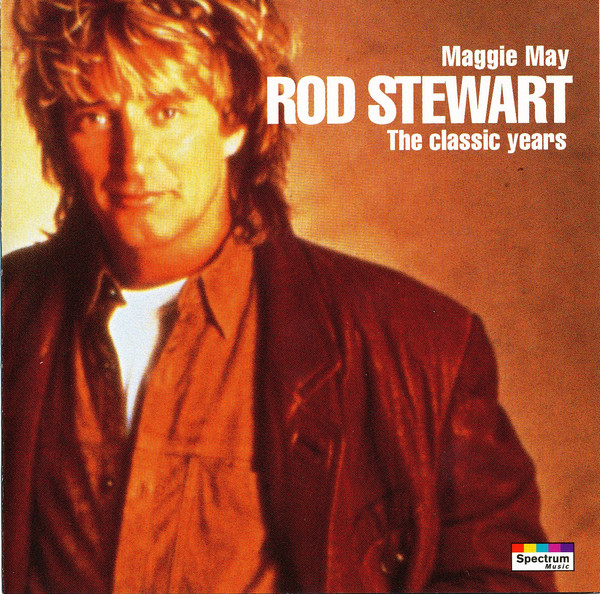 Stewart, Rod Maggie May - The Classic Years