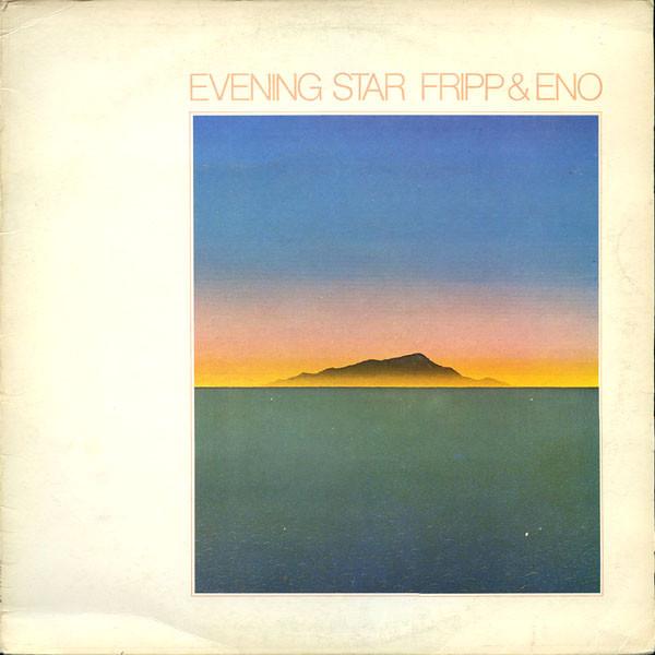 Fripp & Eno Evening Star