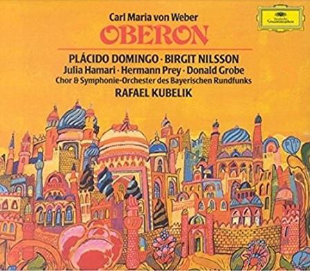 Weber - Plácido Domingo · Birgit Nilsson, Julia Hamari · Hermann Prey · Donald Grobe, Chor & Symphonie-Orchester Des Bayerischen Rundfunks, Rafael Kubelik Oberon