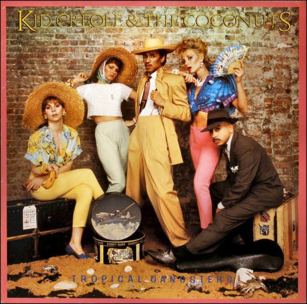 Kid Creole & The Coconuts Tropical Gangsters