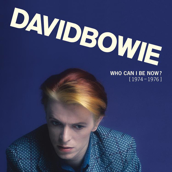 Bowie, David Who Can I Be Now? [1974-1976]