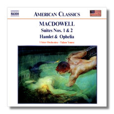 Edward MacDowell - Ulster Orchestra, Takuo Yuasa Suites Nos. 1 and 2 / Hamlet and Ophelia