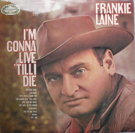Laine, Frankie I'm Gonna Live' Till I Die